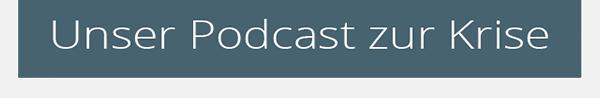 Unser Podcast zur Krise